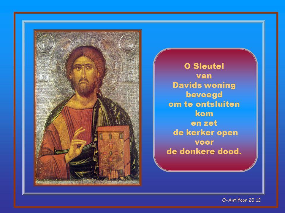 O Sleutel van Davids woning bevoegd om te ontsluiten kom en zet de kerker open voor de donkere dood.