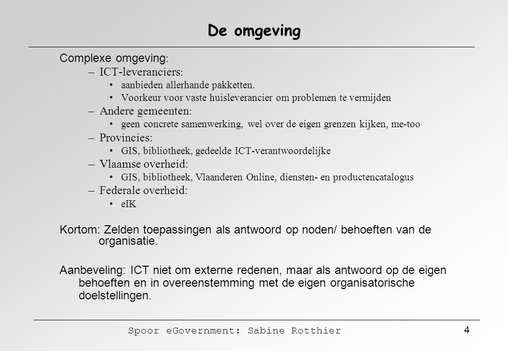 De omgeving Complexe omgeving: ICT-leveranciers: Andere gemeenten: