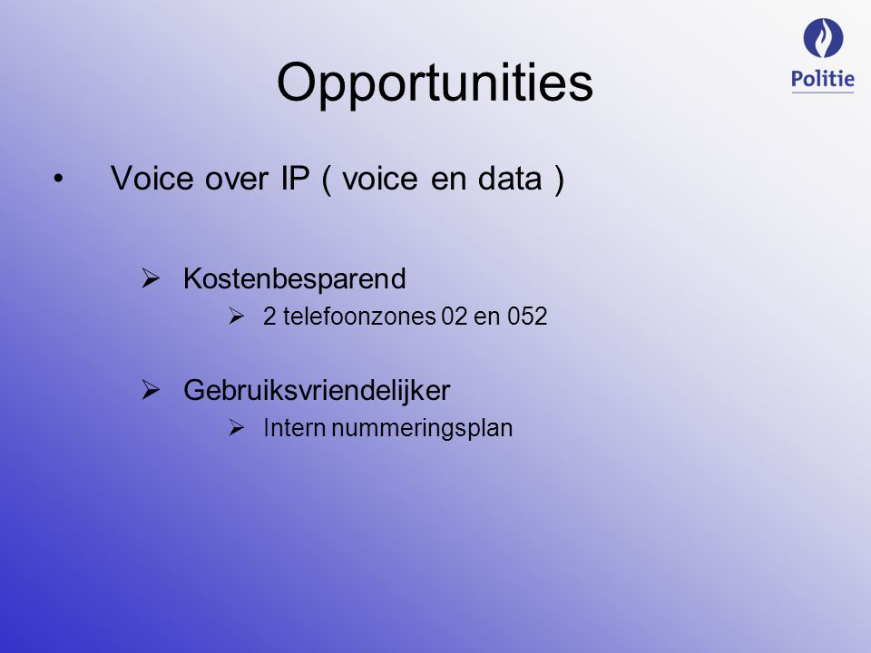 Opportunities Voice over IP ( voice en data ) Kostenbesparend