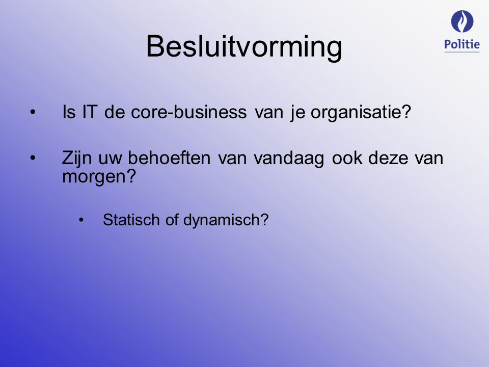 Besluitvorming Is IT de core-business van je organisatie