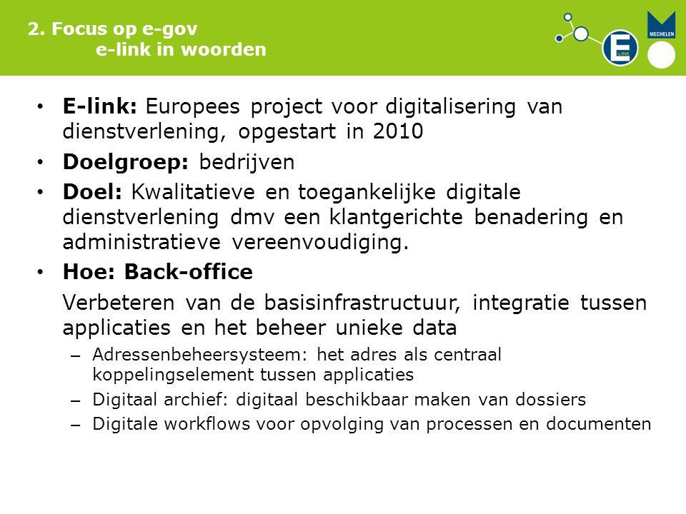 2. Focus op e-gov e-link in woorden. E-link: Europees project voor digitalisering van dienstverlening, opgestart in 2010.