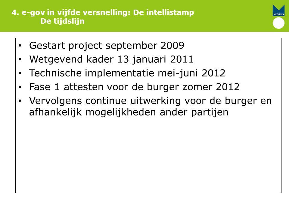 Gestart project september 2009 Wetgevend kader 13 januari 2011