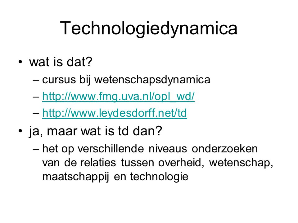 Technologiedynamica wat is dat ja, maar wat is td dan