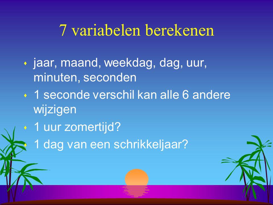 7 variabelen berekenen jaar, maand, weekdag, dag, uur, minuten, seconden. 1 seconde verschil kan alle 6 andere wijzigen.