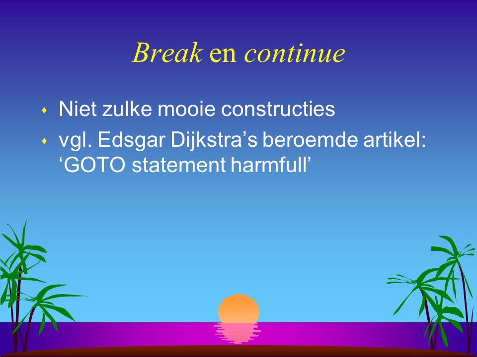 Break en continue Niet zulke mooie constructies