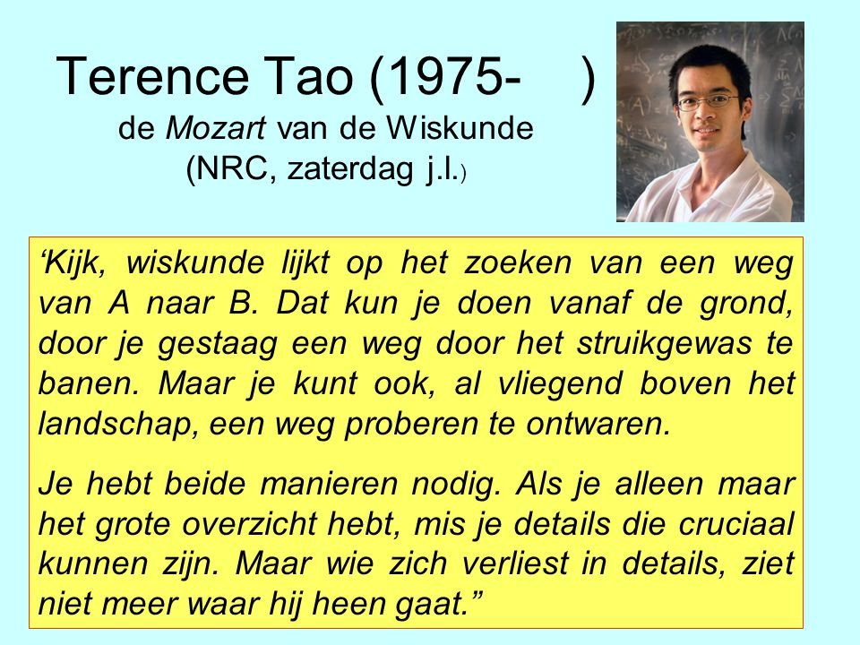 Terence Tao (1975- ) de Mozart van de Wiskunde (NRC, zaterdag j.l.)