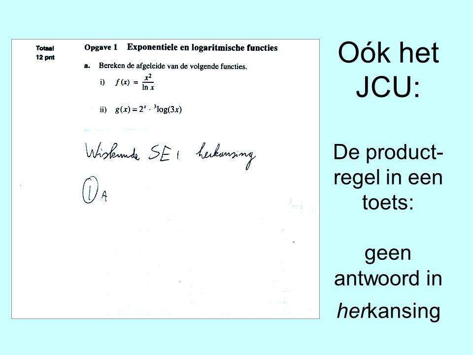Oók het JCU: De product-regel in een toets: geen antwoord in herkansing