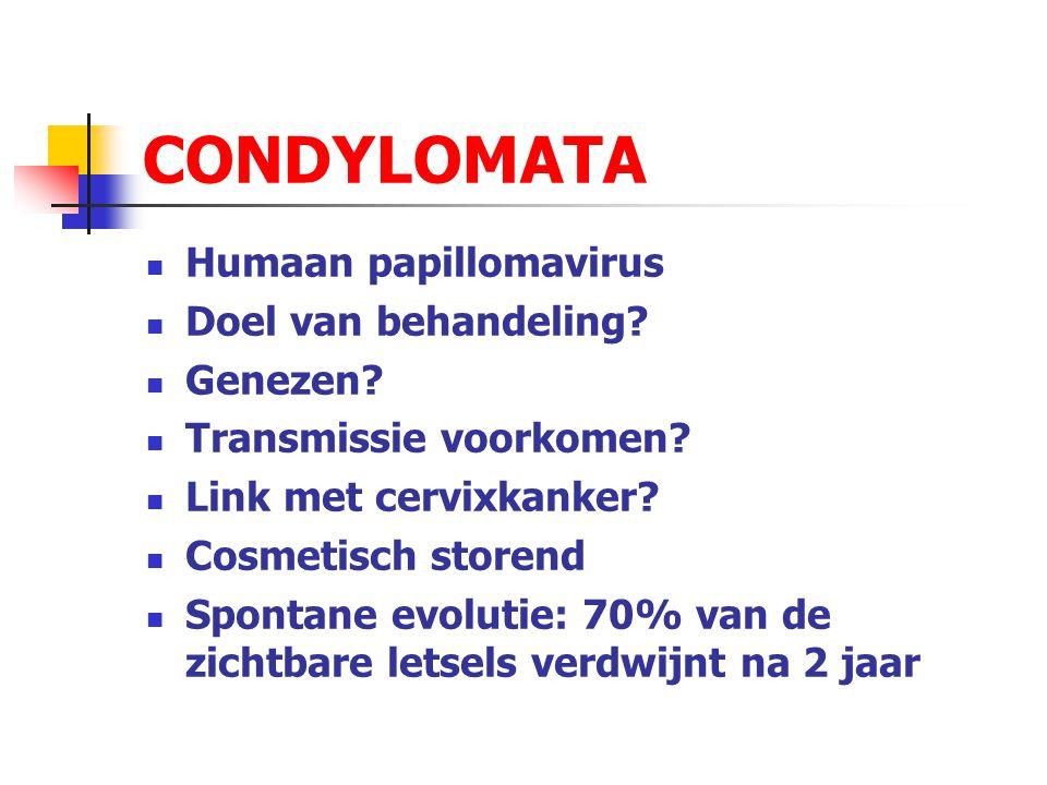 CONDYLOMATA Humaan papillomavirus Doel van behandeling Genezen