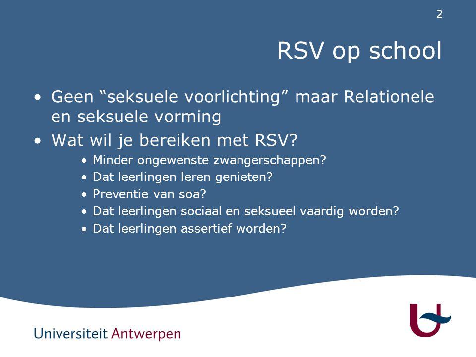 RSV op school Geen seksuele voorlichting maar Relationele en seksuele vorming. Wat wil je bereiken met RSV