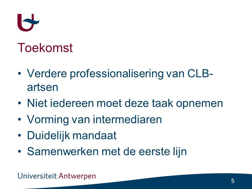 Toekomst Verdere professionalisering van CLB-artsen