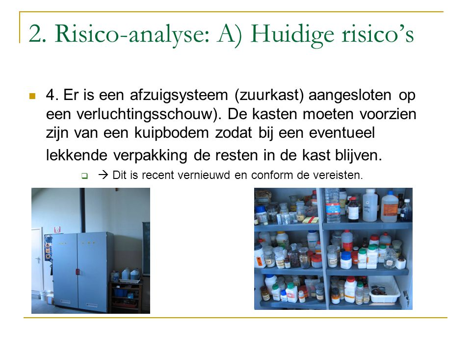 2. Risico-analyse: A) Huidige risico's