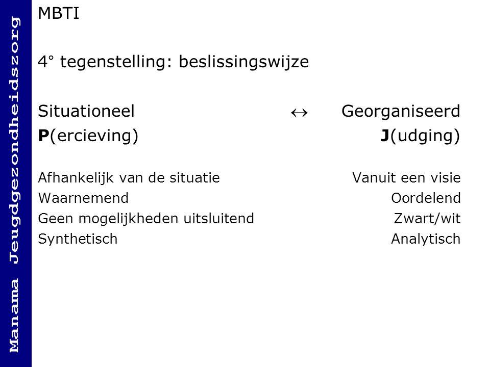 4° tegenstelling: beslissingswijze