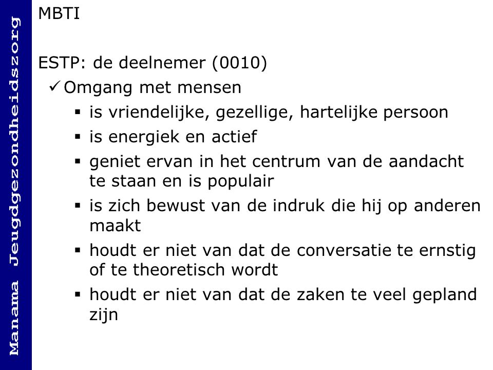 MBTI ESTP: de deelnemer (0010) Omgang met mensen. is vriendelijke, gezellige, hartelijke persoon.