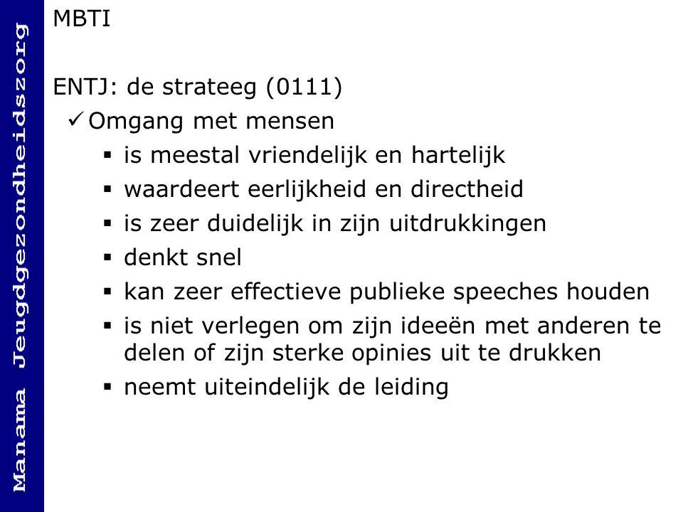 MBTI ENTJ: de strateeg (0111) Omgang met mensen. is meestal vriendelijk en hartelijk. waardeert eerlijkheid en directheid.