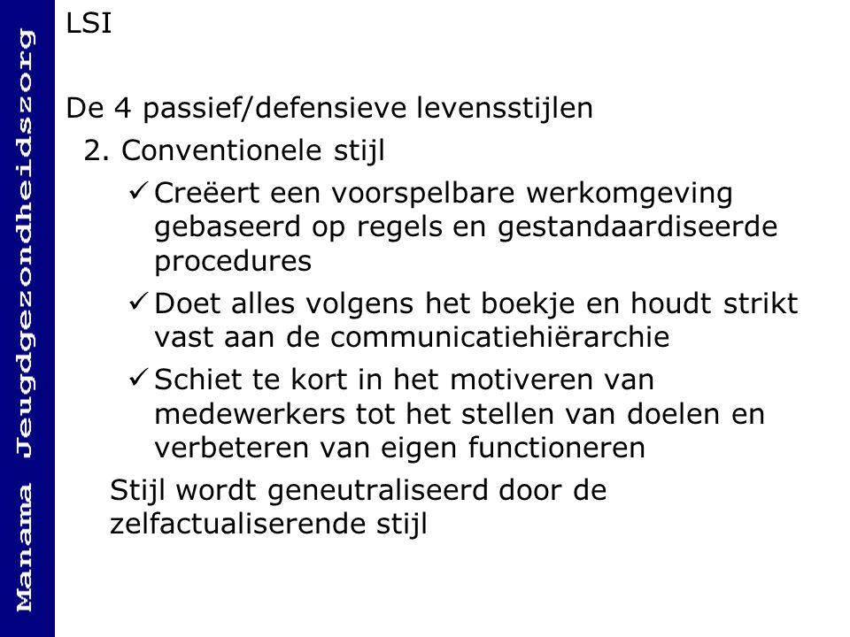 LSI De 4 passief/defensieve levensstijlen. 2. Conventionele stijl.