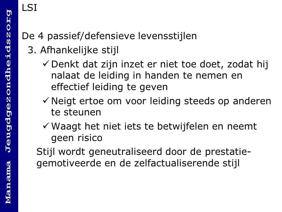 LSI De 4 passief/defensieve levensstijlen. 3. Afhankelijke stijl.
