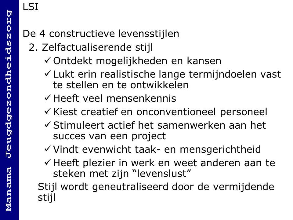 LSI De 4 constructieve levensstijlen. 2. Zelfactualiserende stijl. Ontdekt mogelijkheden en kansen.