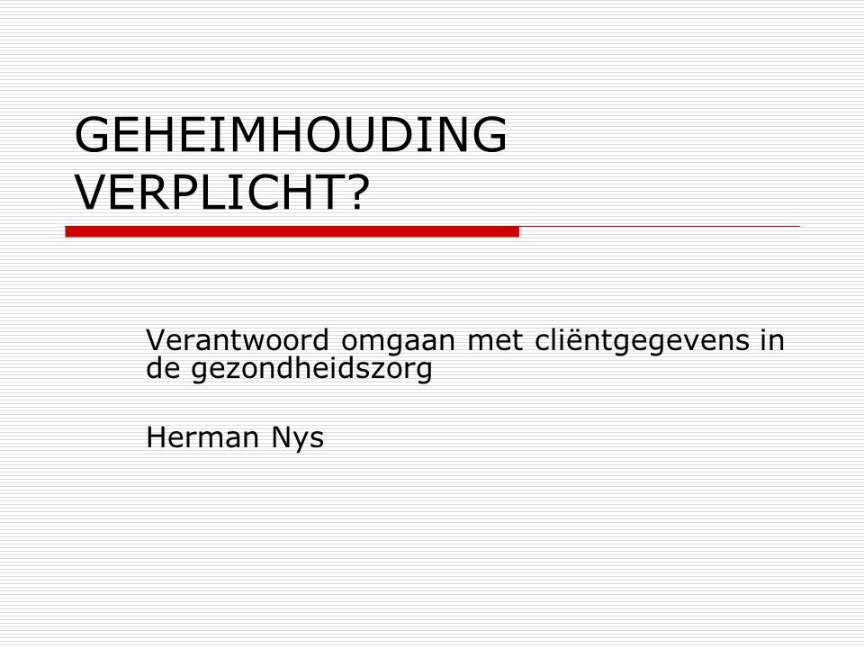 GEHEIMHOUDING VERPLICHT
