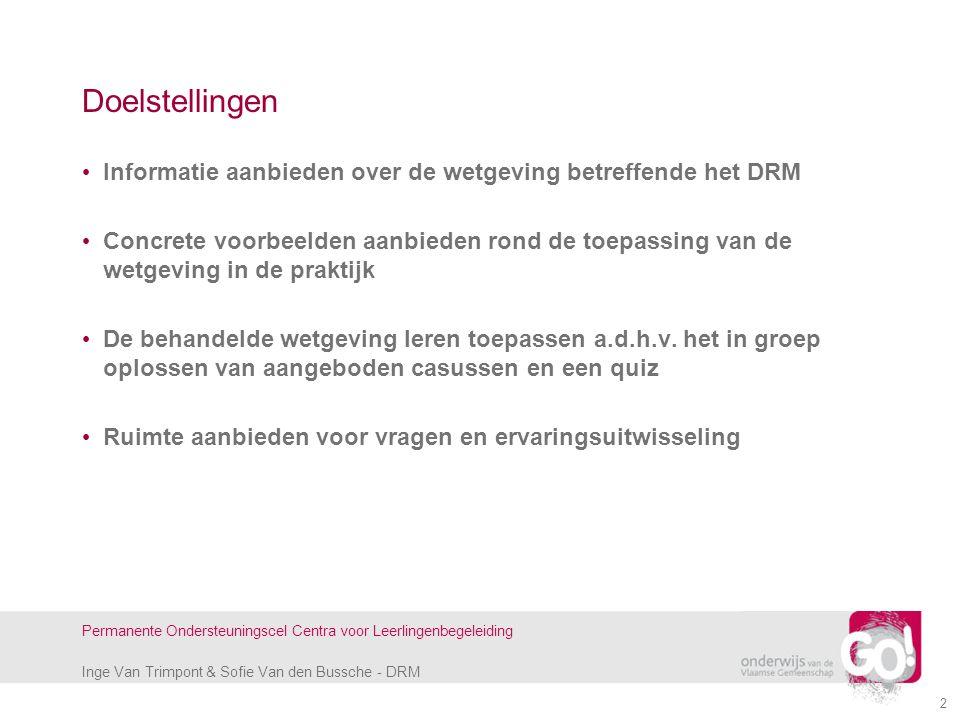 Doelstellingen Informatie aanbieden over de wetgeving betreffende het DRM.
