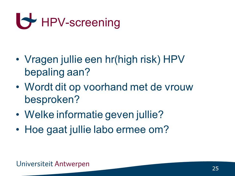 HPV-screening Vragen jullie een hr(high risk) HPV bepaling aan