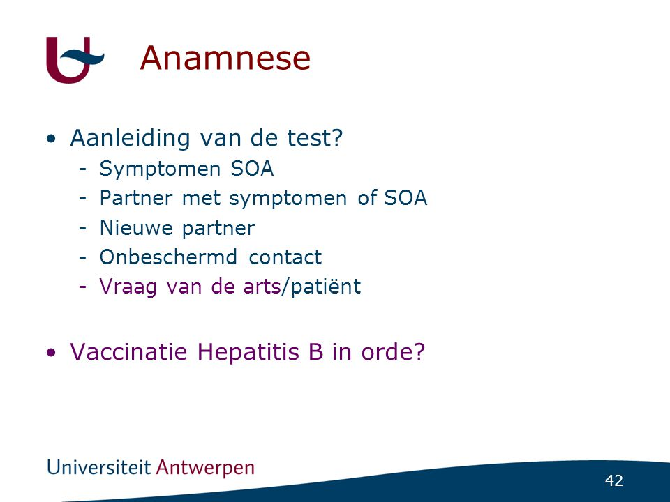 Anamnese Aanleiding van de test Vaccinatie Hepatitis B in orde
