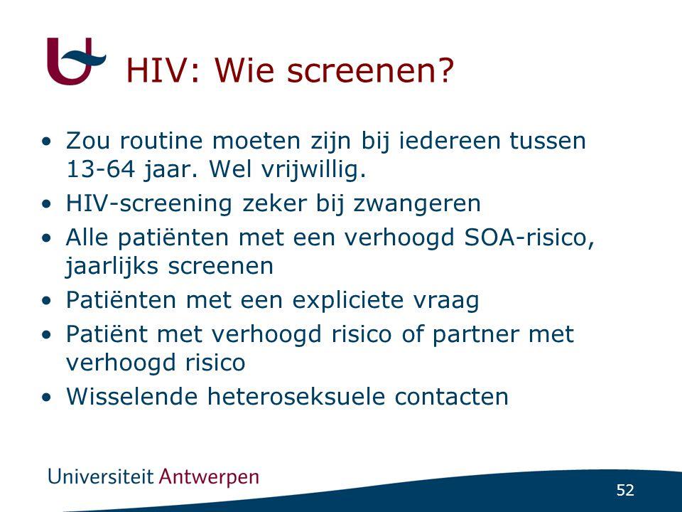 HIV: Wie screenen Zou routine moeten zijn bij iedereen tussen 13-64 jaar. Wel vrijwillig. HIV-screening zeker bij zwangeren.