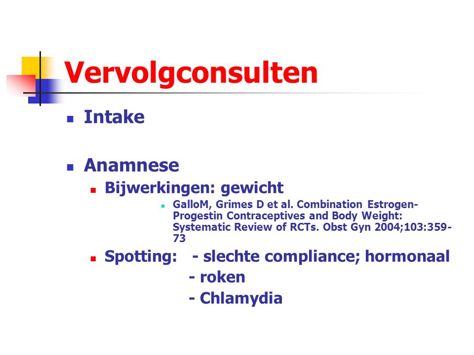 Vervolgconsulten Intake Anamnese Bijwerkingen: gewicht