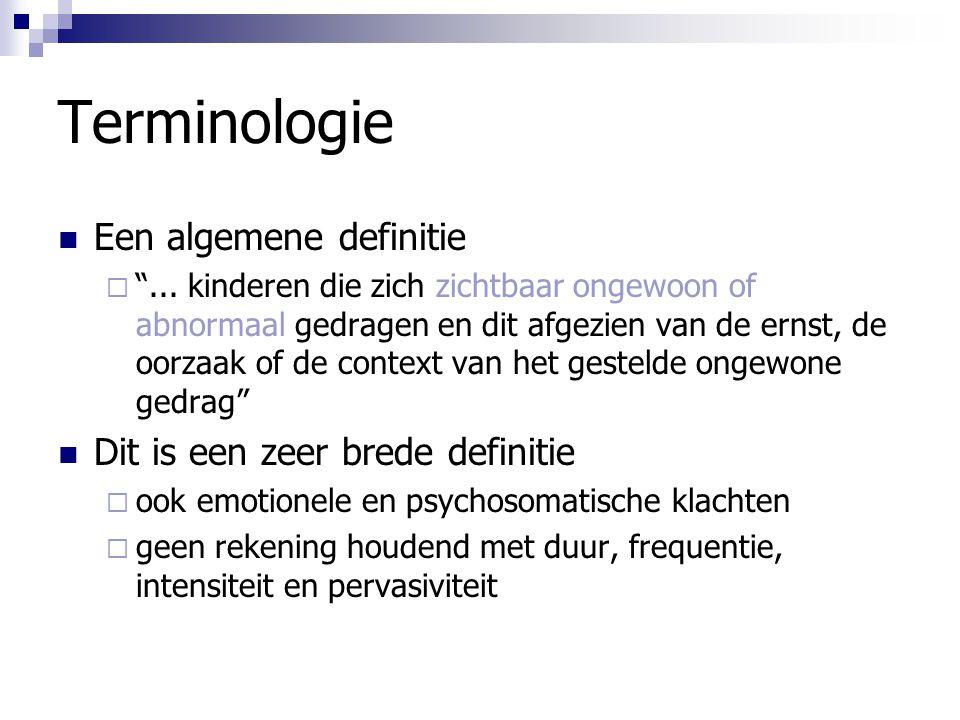 Terminologie Een algemene definitie Dit is een zeer brede definitie