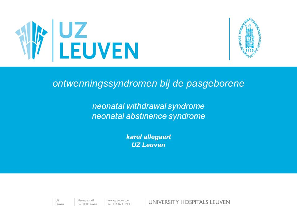 ontwenningssyndromen bij de pasgeborene neonatal withdrawal syndrome neonatal abstinence syndrome karel allegaert UZ Leuven