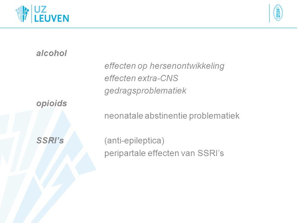 alcohol effecten op hersenontwikkeling. effecten extra-CNS. gedragsproblematiek. opioids. neonatale abstinentie problematiek.