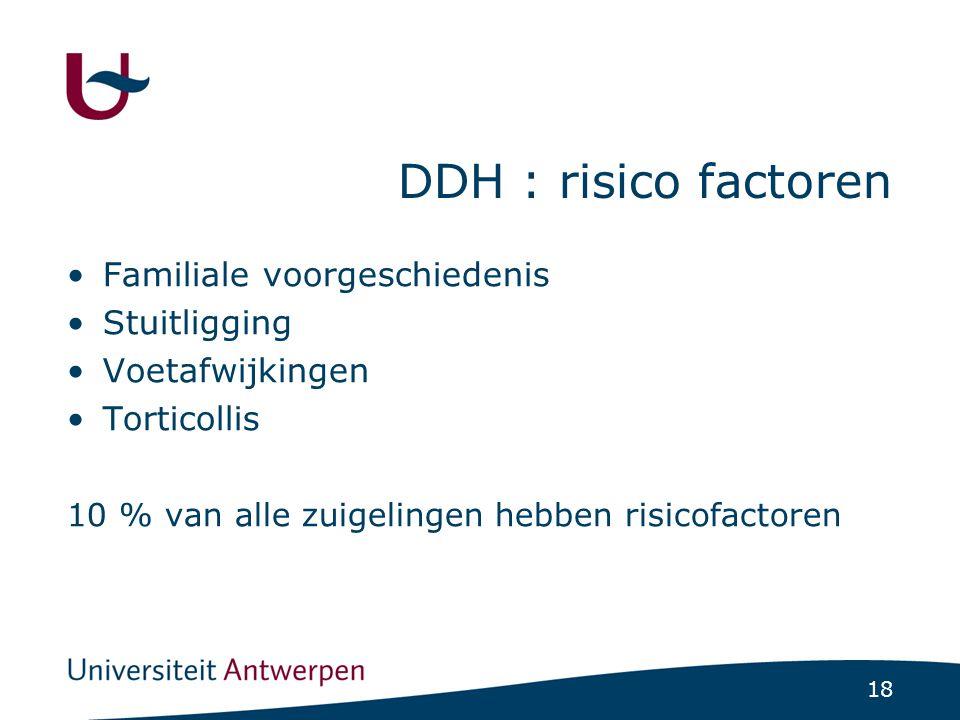 DDH : risico factoren Familiale voorgeschiedenis Stuitligging