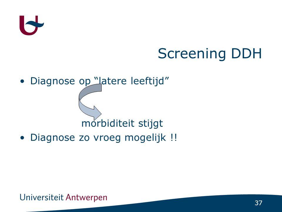 Screening DDH Diagnose op latere leeftijd morbiditeit stijgt
