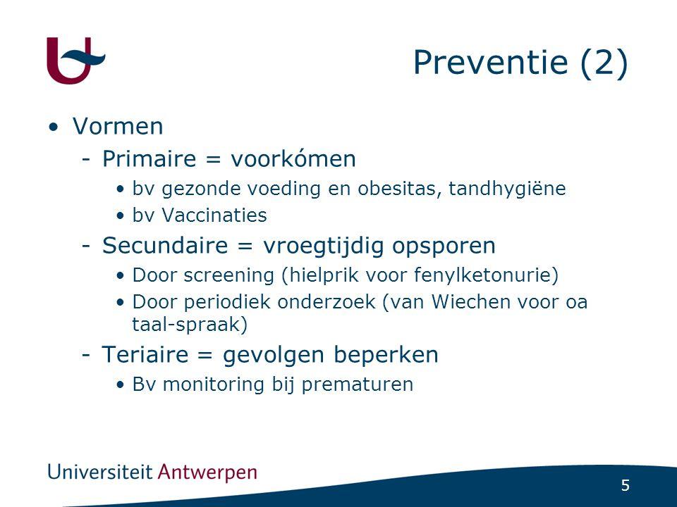 Preventie (2) Vormen Primaire = voorkómen
