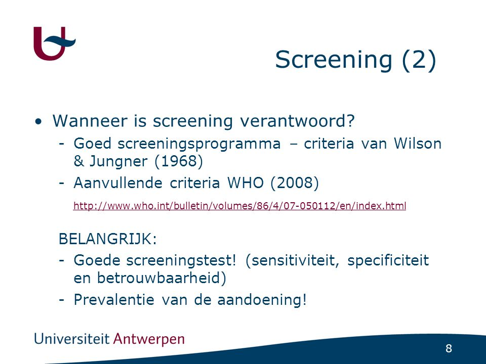 Screening (2) Wanneer is screening verantwoord