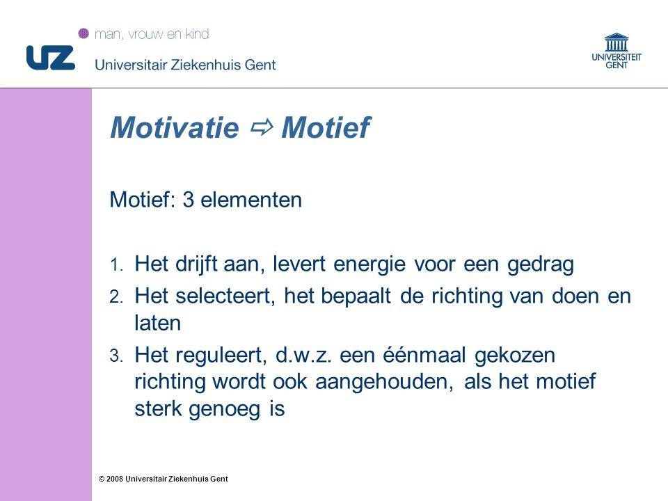 Motivatie  Motief Motief: 3 elementen
