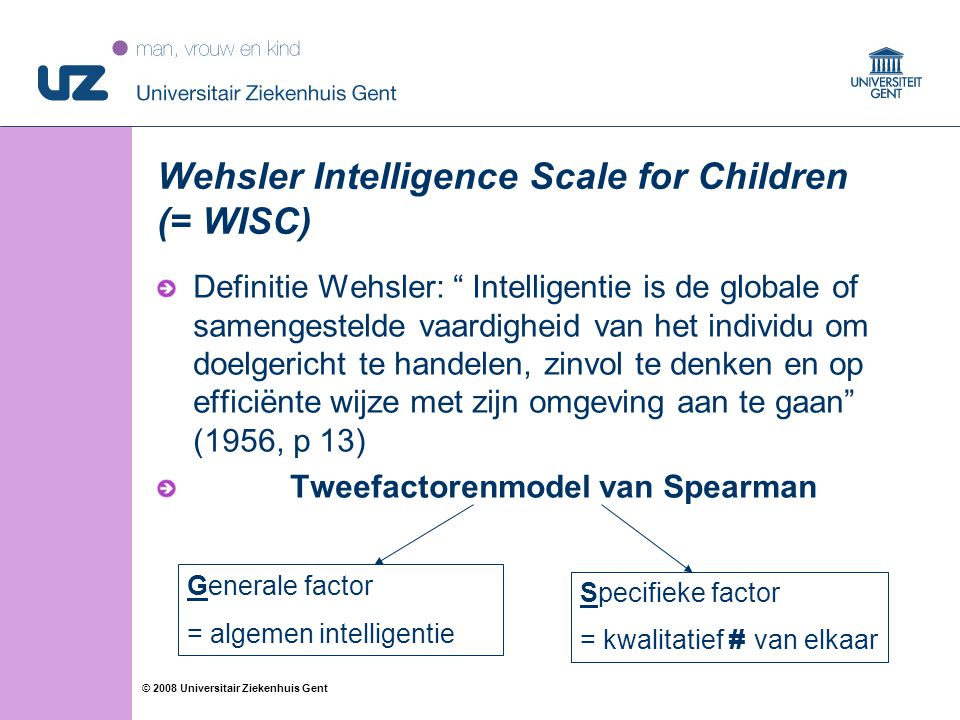 Wehsler Intelligence Scale for Children (= WISC)