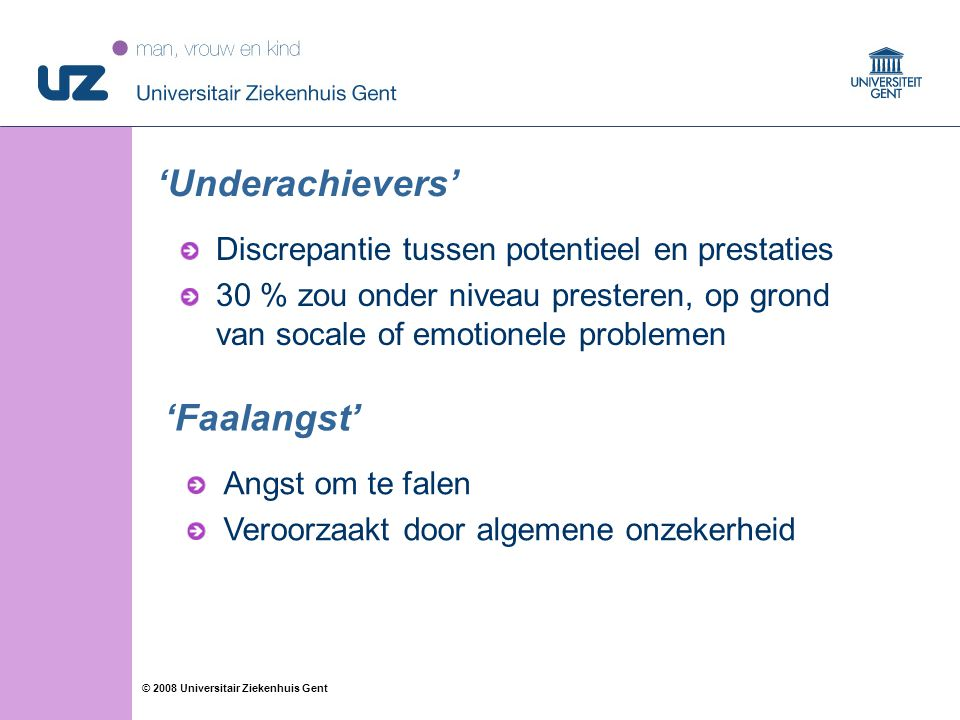 'Underachievers' 'Faalangst'