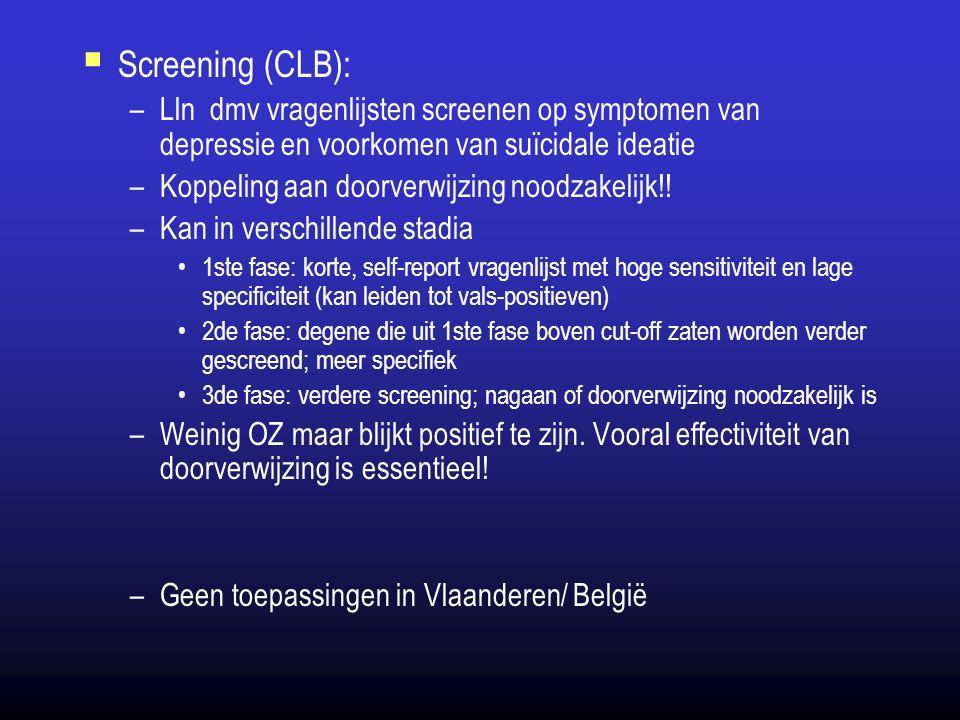 Screening (CLB): Lln dmv vragenlijsten screenen op symptomen van depressie en voorkomen van suïcidale ideatie.