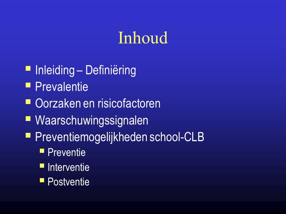 Inhoud Inleiding – Definiëring Prevalentie Oorzaken en risicofactoren
