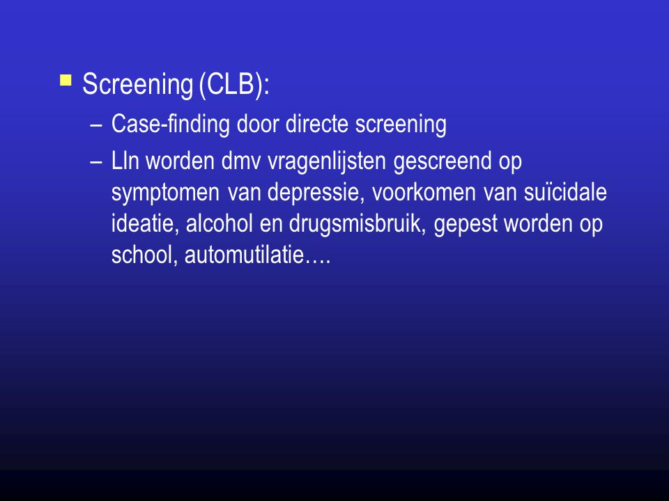 Screening (CLB): Case-finding door directe screening