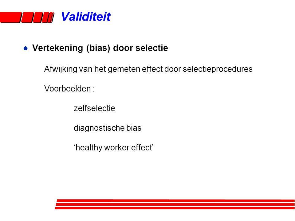 Validiteit Vertekening (bias) door selectie