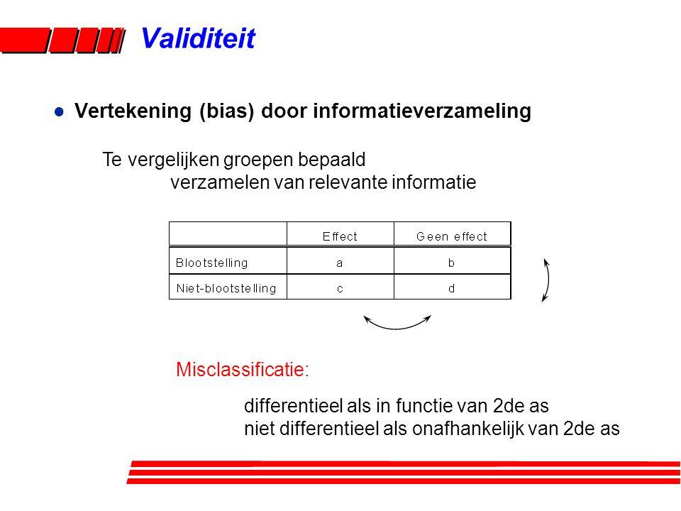 Validiteit Vertekening (bias) door informatieverzameling