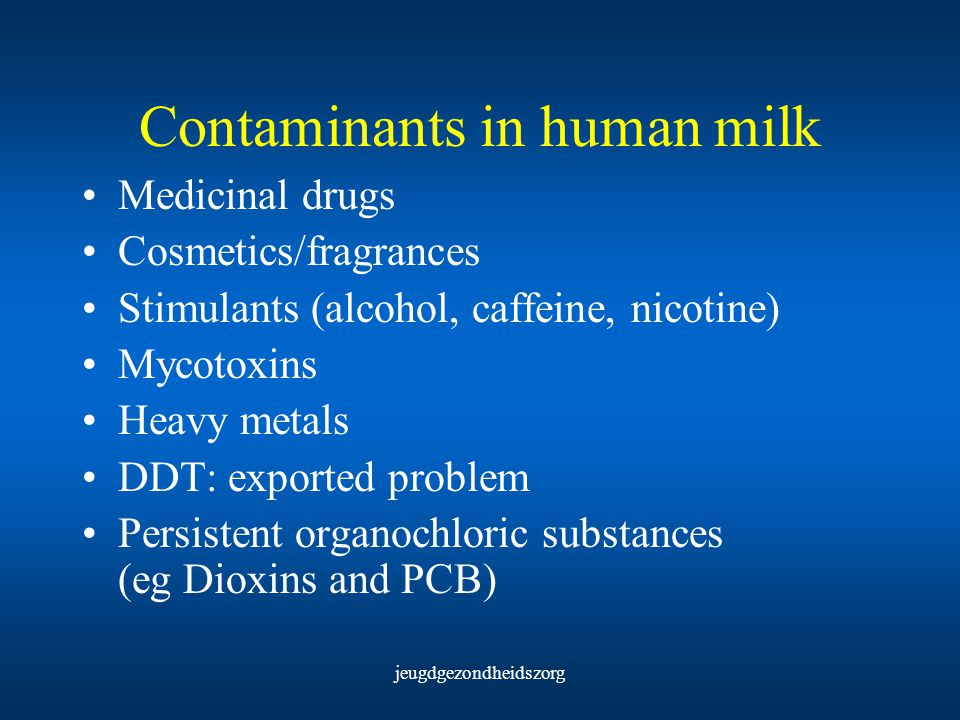 Contaminants in human milk
