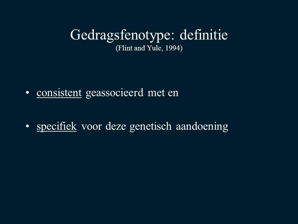 Gedragsfenotype: definitie (Flint and Yule, 1994)