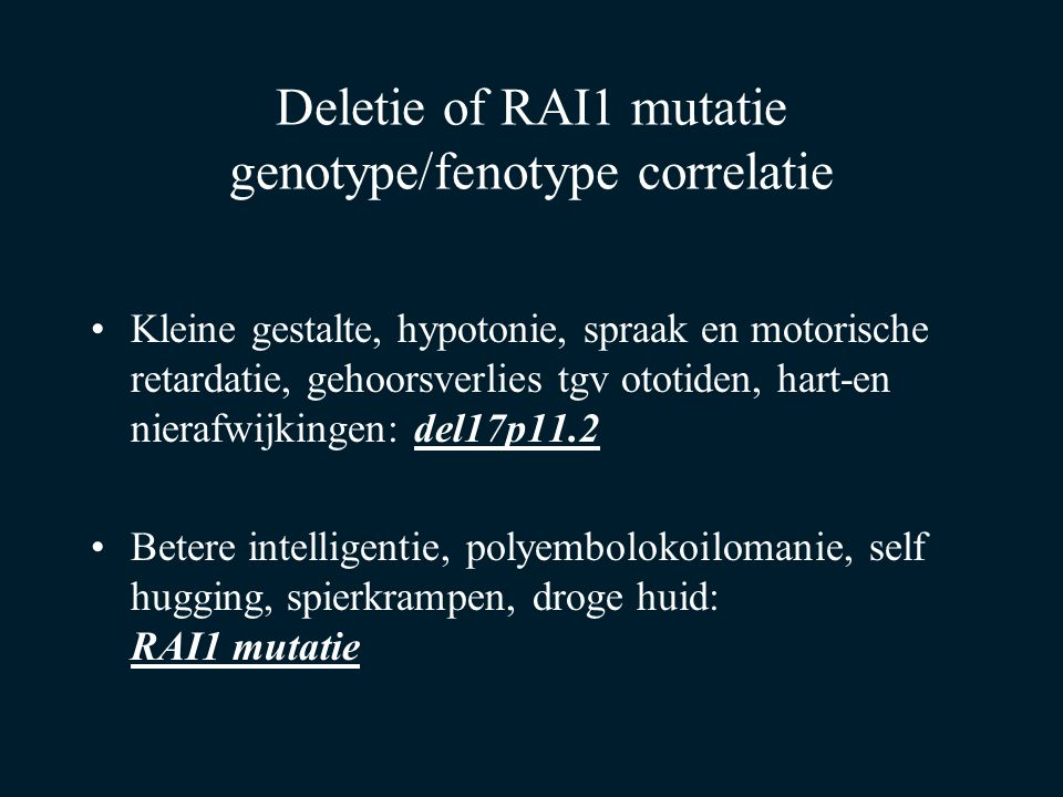 Deletie of RAI1 mutatie genotype/fenotype correlatie