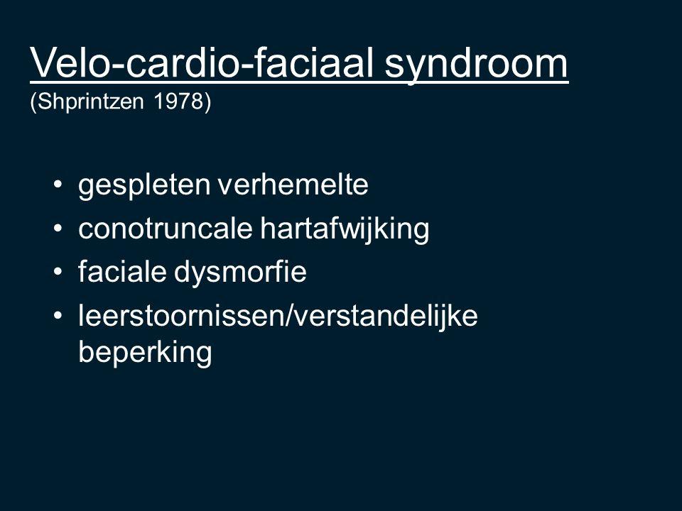 Velo-cardio-faciaal syndroom (Shprintzen 1978)