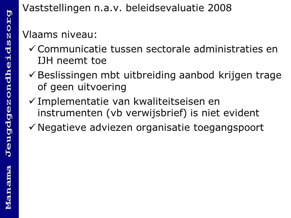 Vaststellingen n.a.v. beleidsevaluatie 2008
