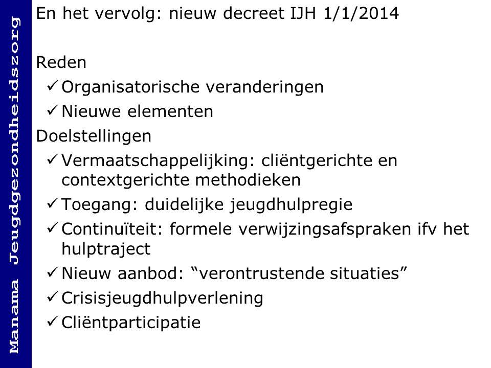 En het vervolg: nieuw decreet IJH 1/1/2014