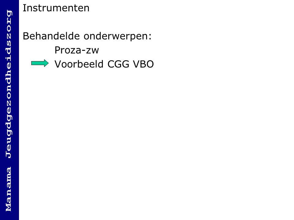 Instrumenten Behandelde onderwerpen: Proza-zw Voorbeeld CGG VBO