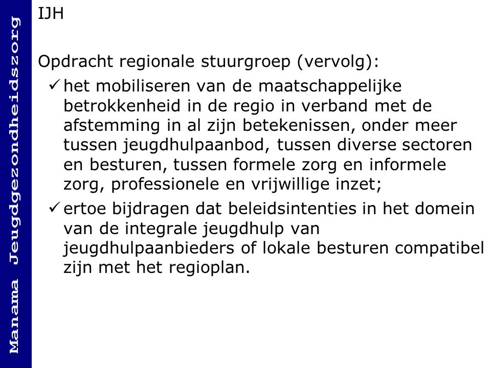 IJH Opdracht regionale stuurgroep (vervolg):
